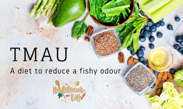 TMAU: DIet to reduce a fishy odour