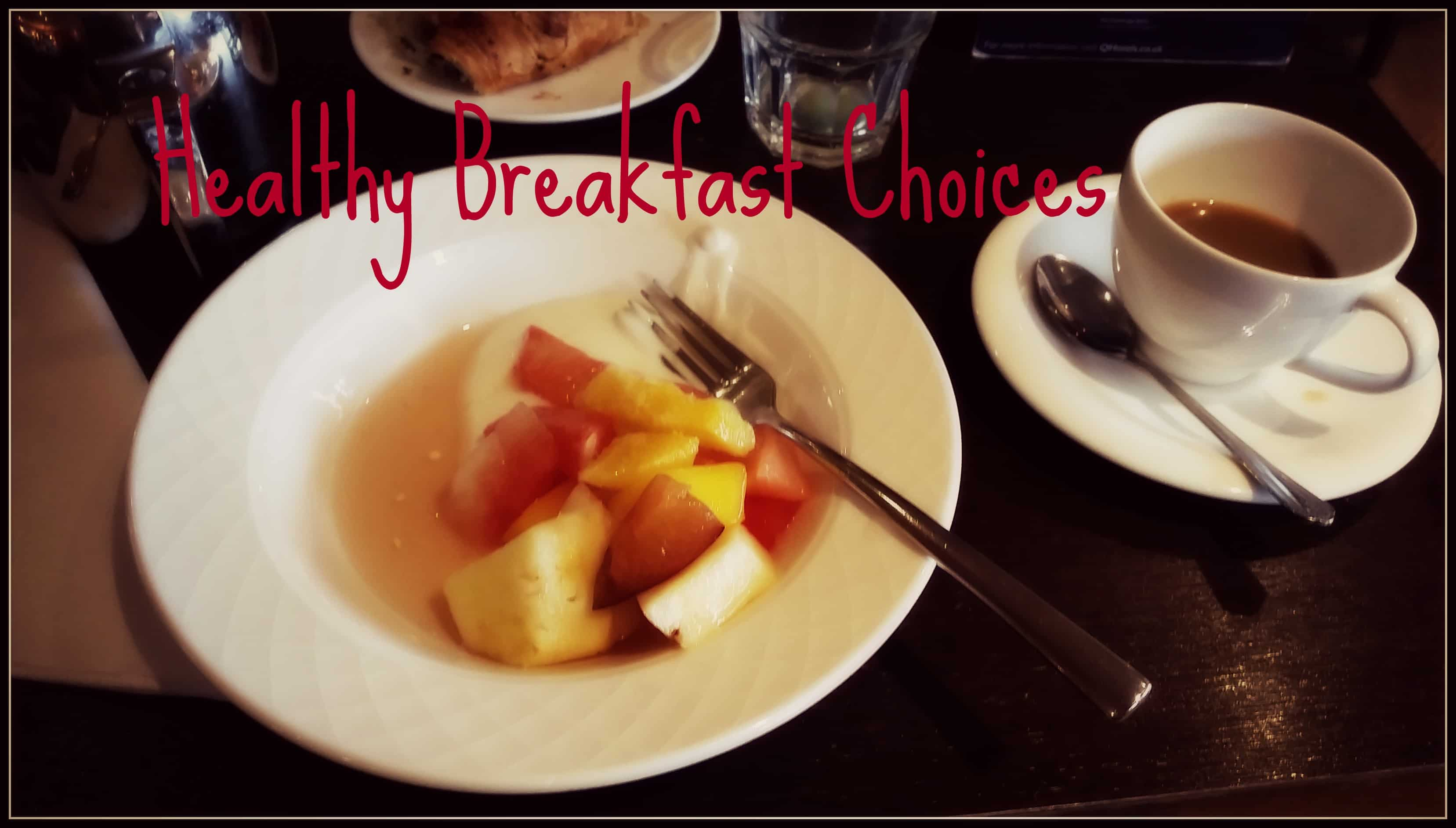 Healthy Hotel Breakfasts