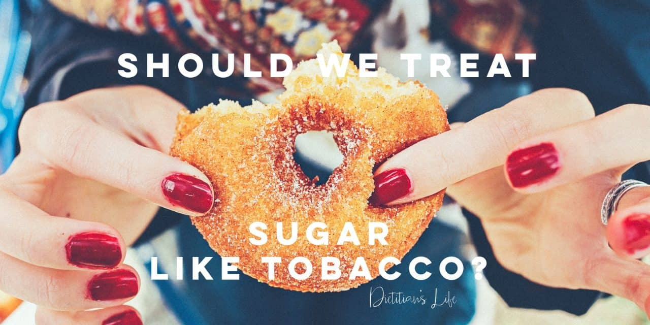 Should we treat sugar like tobacco?