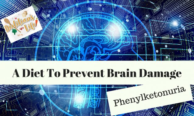 A diet to prevent brain damage: Phenylketonuria
