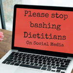 Stop Bashing Dietitians!