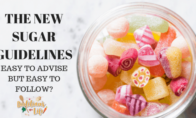 The New Sugar Guidelines – Easy to Advise but Easy to Follow?