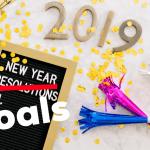 2019: Goals Not Resolutions