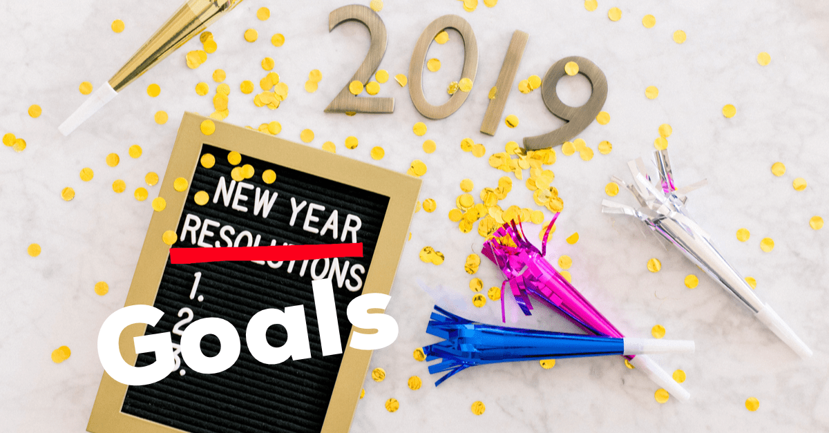 2019: Goals Not Resolutions - Dietitian's Life