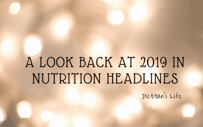 A Look Back at 2019 in Nutrition Headlines